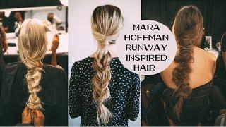 TUTORIAL   Mara Hoffman Runway Inspired Hair