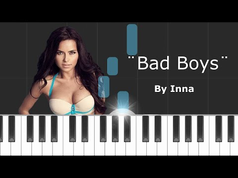 """Inna - """"Bad Boys"""" Piano Tutorial - Chords - How To Play - Cover"""