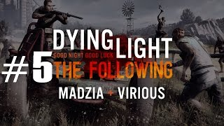 Dying Light: The Following #05 /w Virious