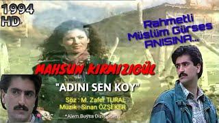 KRAL MAHSUN KIRMIZIGÜL - ADINI SEN KOY - MÜSLÜM GÜRSES ANISINA -ALEM BUYSA DİZİSİ 5. BÖLÜM (1994)