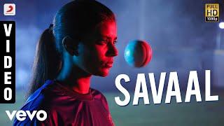 Kanaa - Savaal Video Tamil | Arunraja Kamaraj | Sivakarthikeyan