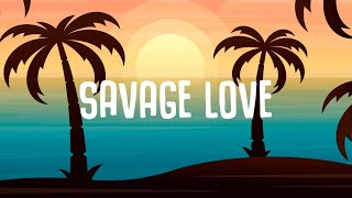 Jason Derulo - Savage Love (Lyrics) with Jawsh 685