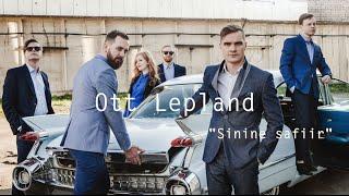 """Ott Lepland """"Sinine safiir"""""""