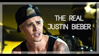 THE REAL JUSTIN BIEBER