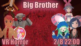 [LIVE] Live【VRホラーツアー】Big Brotherの物語