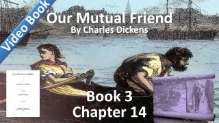 Book 3, Chapter 14 - Our Mutual Friend - Mr. Wegg Prepares a Grindstone for Mr. Boffin's Nose