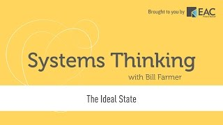 Systems Thinking - The Ideal State