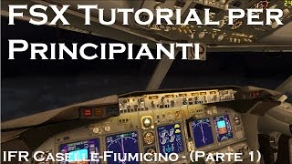 Repeat youtube video [FSX TUTORIAL - ITA] [B737-800]IFR CASELLE TO FIUMICINO - Parte 1: Start-up, rullaggio e decollo
