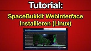 Tutorial: SpaceBukkit Webinterface auf Linux Root-/vServer installieren [Deutsch] [Full-HD]