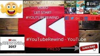 MY YOUTUBE REWIND 2017!!! - YouTube #YoTuberewind