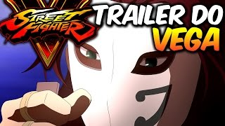 Street Fighter V - Trailer do VEGA (legendado)