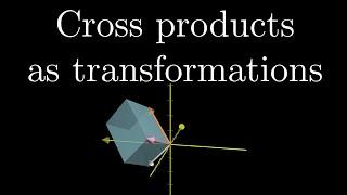 Cross products in tнe light of linear transformations | Chapter 11, Essence of linear algebra