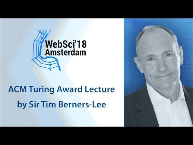 Sir Tim Berners-Lee 2016 ACM A.M. Turing Lecture