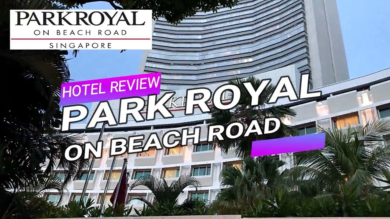 Review Hotel Park Royal On Beach Road Singapore Youtube