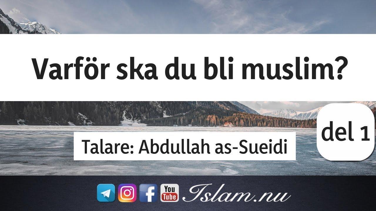 Varför ska du bli muslim? | del 1 | Abdullah as-Sueidi