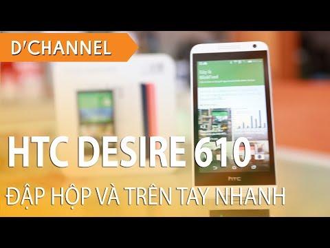 HTC DESIRE 610 chính hãng - Mở hộp và đánh giá