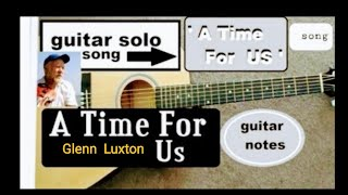 Now ,'A Time for Us' ,guitar notes [ HOW TO PLAY ]