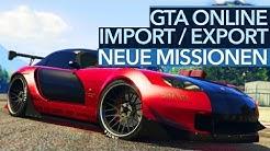 GTA Online Import/Export DLC - So funktionieren die neuen Autodiebstahl-Missionen