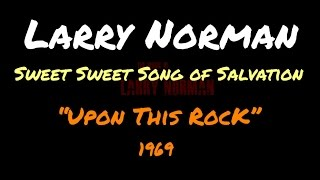 Larry Norman - Sweet Sweet Song of Salvation ~ [Lyrics]