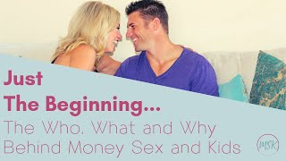 The Very First Episode of Money Sex and Kids