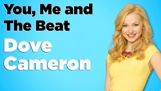 Dove Cameron - You, Me and The Beat (Lyrics)