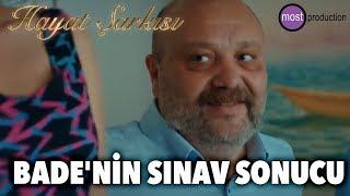 Hayat Şarkısı - Bade'nin Sınav Sonucu (FİNAL)