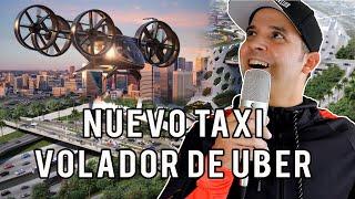 ¿Cuánto costará Uber y su Nuevo Taxi Volador?