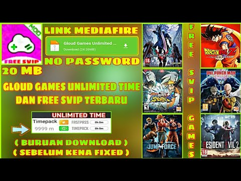 GLOUD GAMES MOD TERBARU! UNLIMITED TIME DAN SVIP - TUTORIAL + LINK DOWNLOAD MEDIAFIRE