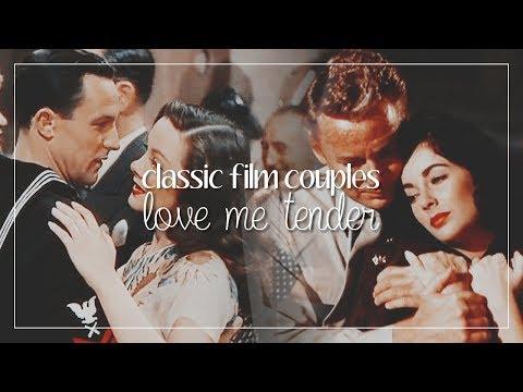 Classic Film Couples | Love Me Tender