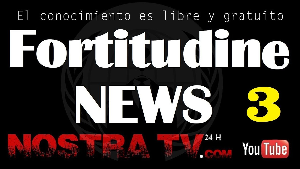 Fortitudine News 3 /  Libertad y soberanía #NostraTv