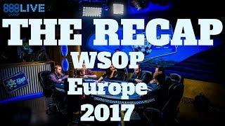 Recap WSOP Europe 2017