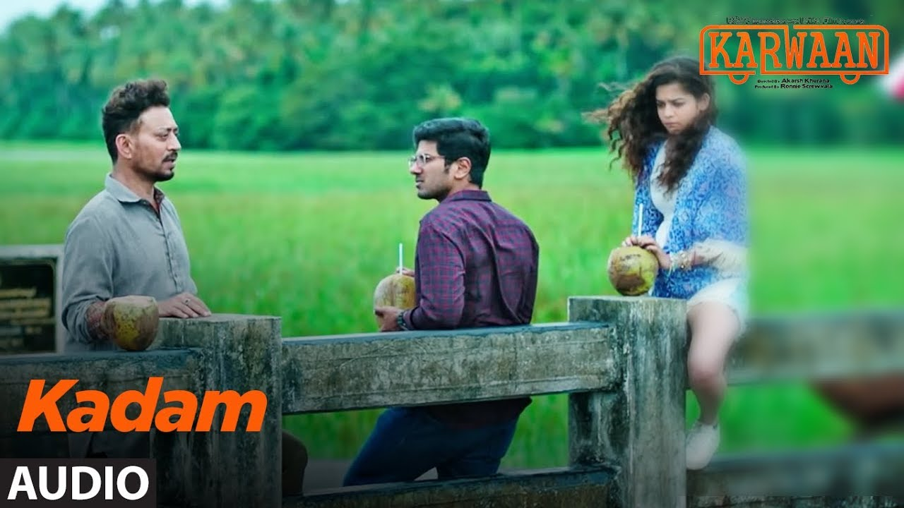 Kadam Full Audio Song |  Karwaan | Irrfan Khan, Dulquer Salmaan, Mithila Palkar | Prateek Kuhad