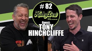 HoneyDew Podcast #82 | Tony Hinchcliffe