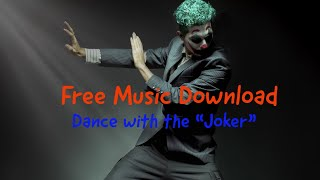 "Free Music Download : Dance with the ""Joker"" (Youtube Audio Library Music)"