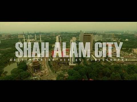 SHAH ALAM CITY | AERIAL SHOWREEL