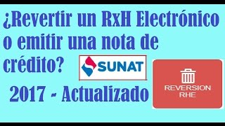 Reversion de Recibo por Honorario Electrónico 2017- Sunat| Anulación de Rxh 2017.