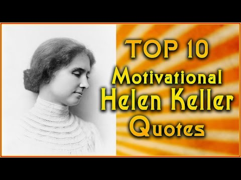 Top 10 Helen Keller Quotes | Inspirational Quotes | Motivational Quotes