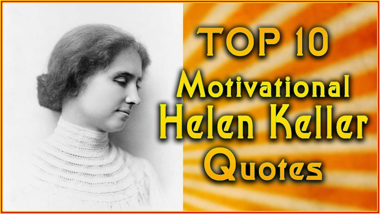 Top 10 helen keller quotes inspirational quotes motivational top 10 helen keller quotes inspirational quotes motivational quotes altavistaventures Image collections