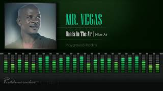 Mr Vegas - Hands In The Air | Nike Air (Playground Riddim) [HD]