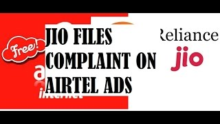 BREAKING NEWS JIO File Complaint against AIRTEL ADS of