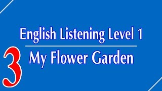 English Listening Level 1 - Lesson 3 - My Flower Garden
