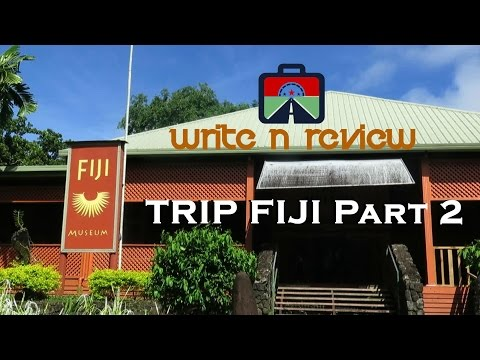 SUVA CITY, FIJI MUSEUM - TRIP FIJI Part 2
