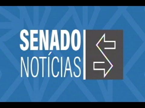 Edição da noite: Senado participa dos preparativos para o 8º Fórum Mundial da Água