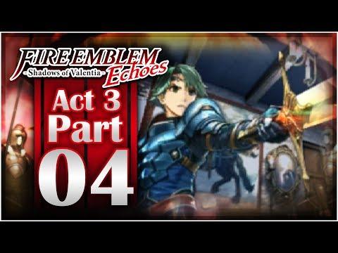 Fire Emblem Echoes: Shadows of Valentia - Act 3: Part 4 | Royal Sword!