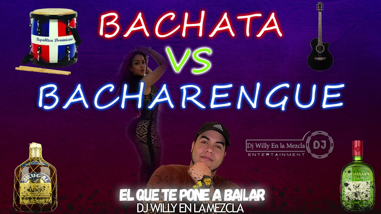 BACHATA VS BACHARENGUE MIX 2021/2022   DJ WILLY EN LA MEZCLA