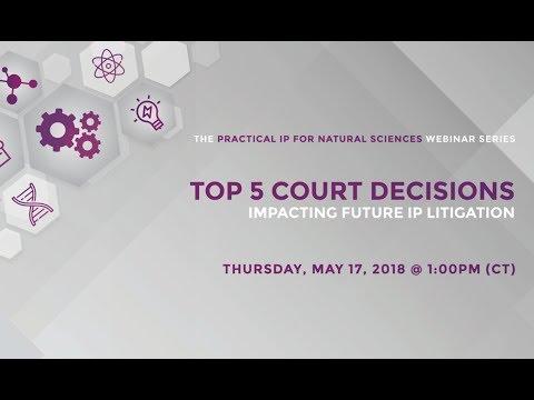 Top Five Court Decisions Impacting Future IP Litigation