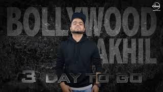 3 Days To Go | Akhil | Bollywood | Preet Hundal | Arvindr Khaira | Releasing on 13th Dec. 2017