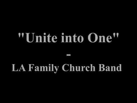 """Unite Into One"" KARAOKE 2015 - LA Family Church Band"