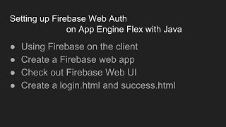 Setting up Firebase Web Auth  on App Engine Flex with Java