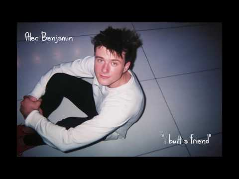 Alec Benjamin  I Built a Friend